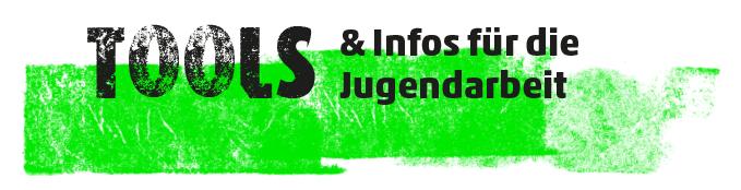 Tool & Infos für die Jugendarbeit